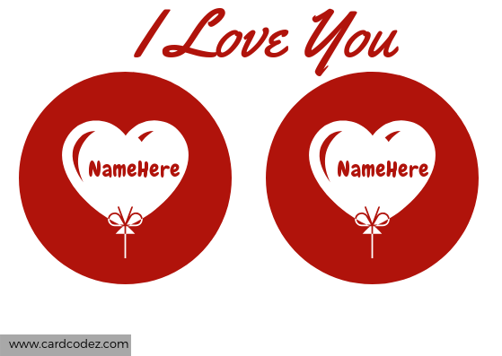 I Love You card with your and your lover name on heart