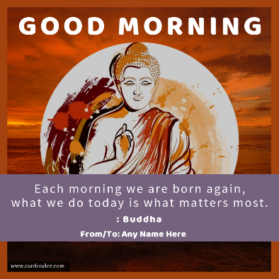 Write Name on Good Morning Buddha Greeting Card. Good Morning quote with your name greeting card