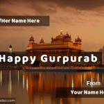 Write his/her(to) name on Happy Gurpurab greeting card with your name (from name)