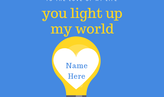 Write your lover name on love quote You light up my world