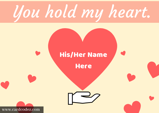 Create Greeting Card You Hold My Heart With Lover Name