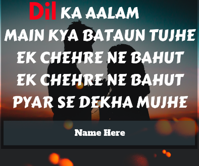 Write Name on Love Hindi Song Whatsapp Poster - Dil Ka Aalam Lyrics Poster