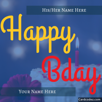 Write His/Her Name on Happy Bday Cake Greeting Card With Your Name