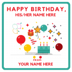 Write His/Her and Your Name on Happy Birthday Party Greeting Card