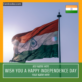 Write Name on Wish you a Happy Independence Day Greeting Card