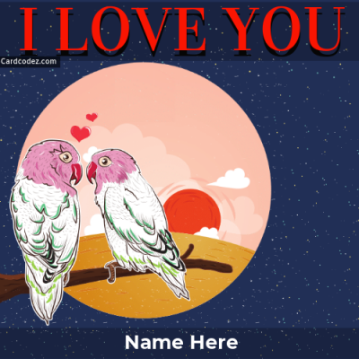 Write Name On I Love You Birds Greeting Card
