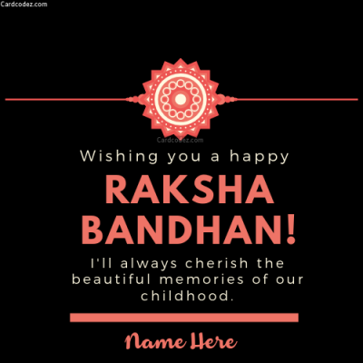 Write Name on Happy Raksha Bandhan Message Greeting Card - Childhood memories Bro Sis Card