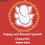 Write Name on Happy and Blessed Ganesh Chaturthi Greeting Card