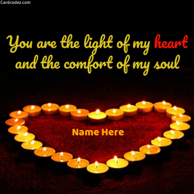 Write Name on Love Quote You are the light of my heart