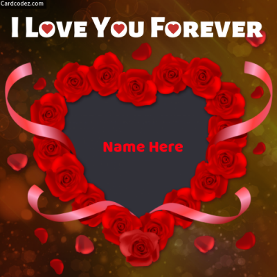 Write your lover (boyfriend/girlfriend or husband/wife) name on i love you forever heart photo.
