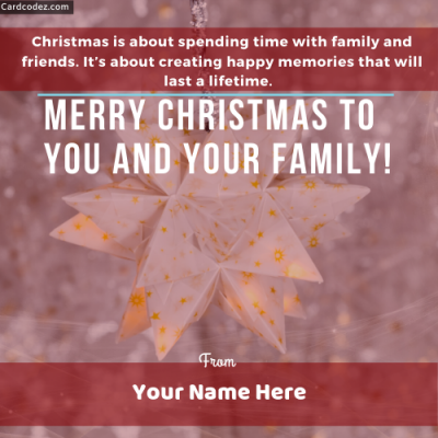 Write Name on Merry Christmas to you and your family Greeting Card