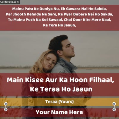 Write Name on Ke Tera Ho Jaaun - Filhaal Song Lyrics Poster With Name Sad Lovers Card whatsapp status photo
