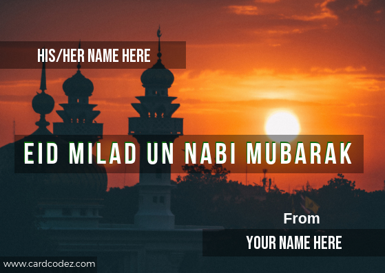 Write his/her(to) name on Eid Milad Un Nabi Mubarak greeting card with your name (from name).