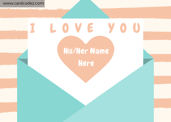 Write name on love letter with i love you and your lover name