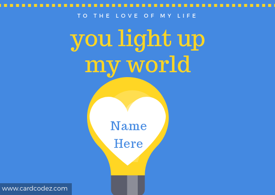 """Write your lover (his/her) name on heart with quote """"You light up my world"""""""