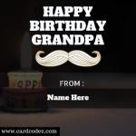 Write Name on Happy Birthday Grandpa Greeting Card