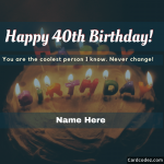 Write Name on 40th Happy Birthday Wish Greeting Card With Cake