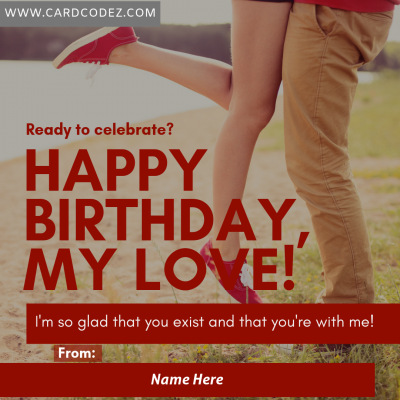Write Name on Happy Birthday My Love Greeting Card with From Name