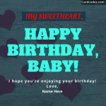 Write Name on My Sweetheart Happy Birthday Baby Greeting Card