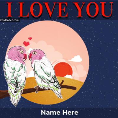 Write Name On I Love You Birds Greeting Card