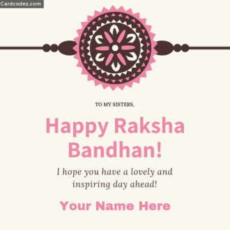 Write name on Happy Raksha Bandhan! to my sister greeting card