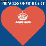 Write Your Girlfriend/Wife Name on Princess of My Heart Photo