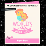Write Name on Happy Father's Day Greeting Card From Girls(Daughter)